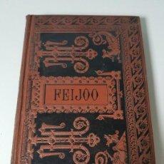Libros antiguos: FR. BENITO J. FEIJOO ( AÑO 1884 ). Lote 108256819