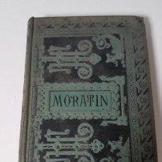 Libros antiguos: COMEDIAS ESCOGIDAS ( LEANDRO FERNÁNDEZ DE MORATÍN ) AÑO 1884. Lote 108257203