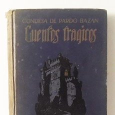 Libri antichi: PARDO BAZÁN : CUENTOS TRÁGICOS. (M., 1912. 1ª EDICIÓN). Lote 108285111