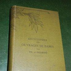 Libros antiguos: ENCYCLOPEDIE DES OUVRAGES DES DAMES, TH. DE DILLMONT 1951. Lote 108297211