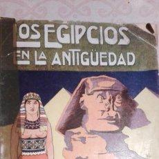Libros antiguos: LOS EGIPCIOS EN LA ANTIGÜEDAD. 1914. J. CASCADA Y MUÑOZ. Lote 108315995