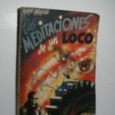 Libros antiguos: LAS MEDITACIONES DE UN LOCO. MARIANI MARIO. 1925. Lote 108316807