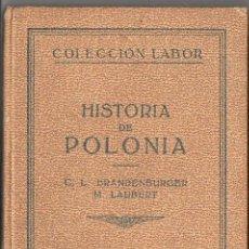 Libros antiguos: BRANDENBURGER / LAUBERT : HISTORIA DE POLONIA (LABOR, 1932). Lote 108384043