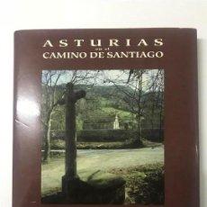 Libros antiguos: ASTURIAS EN EL CAMINO DE SANTIAGO. LUIS ANTONLIO ALIAS, LUIS MONTOTO. . Lote 108404251