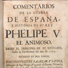 Libros antiguos: COMENTARIOS DE LA GUERRA DE ESPAÑA E HISTORIA DE SU REY PHELIPE V EL ANIMOSO. (FELIPE V). Lote 76281218