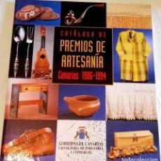 Libros antiguos: CATÁLOGO DE PREMIOS DE ARTESANÍA CANARIAS 1986-1994 - GOBIERNO DE CANARIAS 1994. Lote 108431419