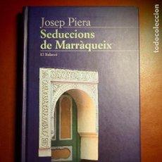 Libros antiguos: JOSEP PIERA - SEDUCCIONS DE MARRÀQUEIX - EDICIONS 62. Lote 108517399