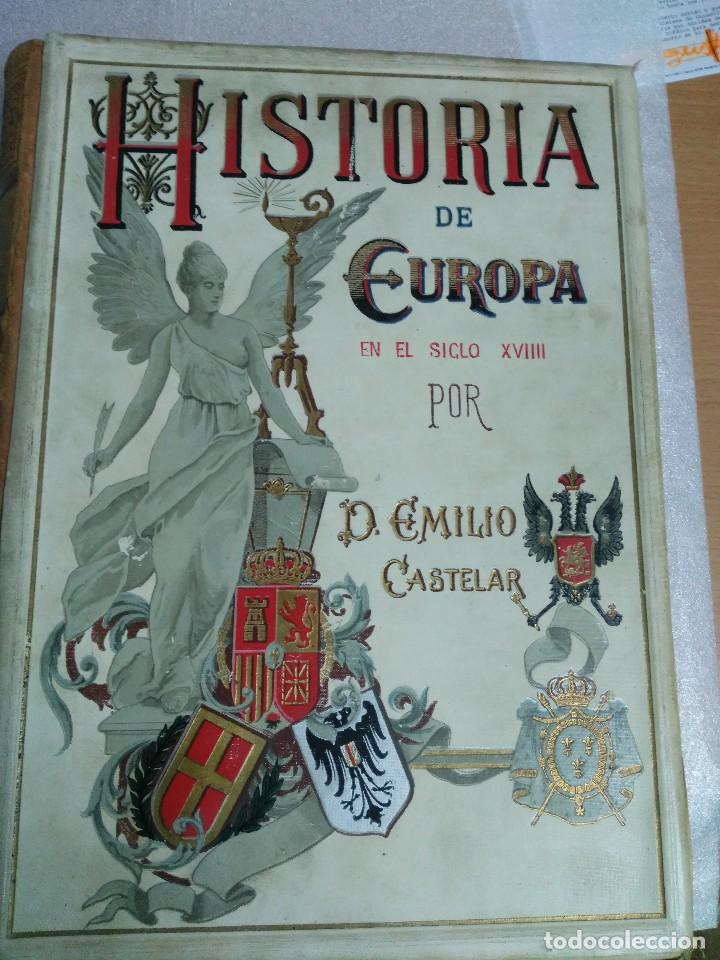 HISTORIA DE EUROPA EN EL SIGLO XVIIII 1896 EMILIO CASTELAR COMPLETA - 6 TOMOS (Libros Antiguos, Raros y Curiosos - Historia - Otros)