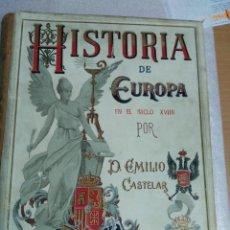 Libros antiguos: HISTORIA DE EUROPA EN EL SIGLO XVIIII 1896 EMILIO CASTELAR COMPLETA - 6 TOMOS . Lote 108572627