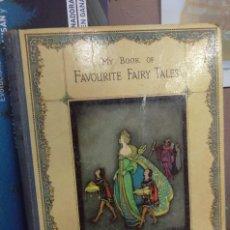 Libri antichi: VARIOS. MY BOOK OF FAVOURITE FAIRY TALES. LONDRES HACIA 1930. Lote 108740871