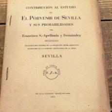 Libros antiguos: CONTRIBUCIÓN AL ESTUDIO DE EL PORVENIR DE SEVILLA Y DE SUS PROBABILIDADES. - APELLANIZ Y FERNÁNDEZ,. Lote 108785311
