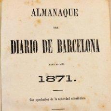 Libros antiguos: L-4174. ALMANAQUE DEL DIARIO DE BARCELONA.PARA EL AÑO 1871 Y 1872. EN UN MISMO TOMO.. Lote 108787003