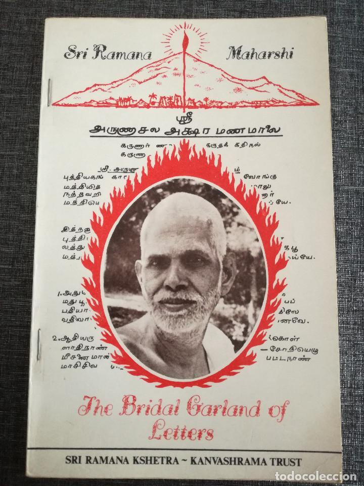 SRI ARUNACHALA AKSHARAMANAMALAI - THE BRIDAL GARLAND OF LETTERS - SRI RAMANA MAHARSHI - HINDUISMO (Libros Antiguos, Raros y Curiosos - Pensamiento - Otros)