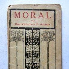 Libros antiguos: NOCIONES DE MORAL. DON VICTORIANO F. ASCARZA. EDITORIAL MAGISTERIO ESPAÑOL 1932 1ª EDICIÓN. 31 PAGS.. Lote 108801678