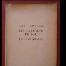 Libros antiguos: ELS RELLOTGES DE SOL. ART POPULAR. JOAN AMADES. Lote 108810415
