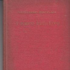 Libros antiguos: TIEMPO FUGITIVO GUILLERMO DIAZ PLAJA 1940 DEDICADO AUTOR EDICIONES LA ESPIGA. Lote 108811611