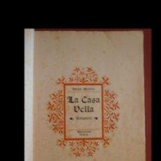Libros antiguos: LA CASA VELLA. RELIQUIARI. APELES MESTRES. Lote 108814963