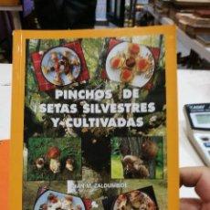 Libros antiguos: PINCHOS DE SETAS SILVESTRES Y CULTIVADAS JUAN M. ZALDUMBIDE. Lote 108874227