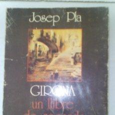 Libros antiguos: JOSEP PLA- GIRONA UN LLIBRE DE RECORDS- EDICIONS DESTINO- 1976 -EN CATALAN.. Lote 108900243