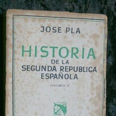 Libros antiguos: HISTORIA DE LA SEGUNDA REPUBLICA ESPAÑOLA - VOLUMEN II - JOSE PLA - 1940 - PRIMERA EDICION - RARO. Lote 108902015