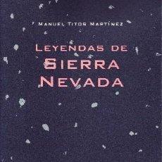 Libros antiguos: LEYENDAS DE SIERRA NEVADA. TITOS MARTINEZ, MANUEL. ANG-043. Lote 194929921