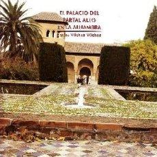 Livres anciens: EL PALACIO DEL PARTAL ALTO EN LA ALHAMBRA. VILCHEZ VILCHEZ, CARLOS. ANG-046. Lote 109361263