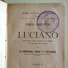 Libros antiguos: LUCIANO- OBRAS COMPLETAS- TRADUCIDAS POR CRISTOBAL VIDAL Y F. DELGADO 1.910. Lote 108882159