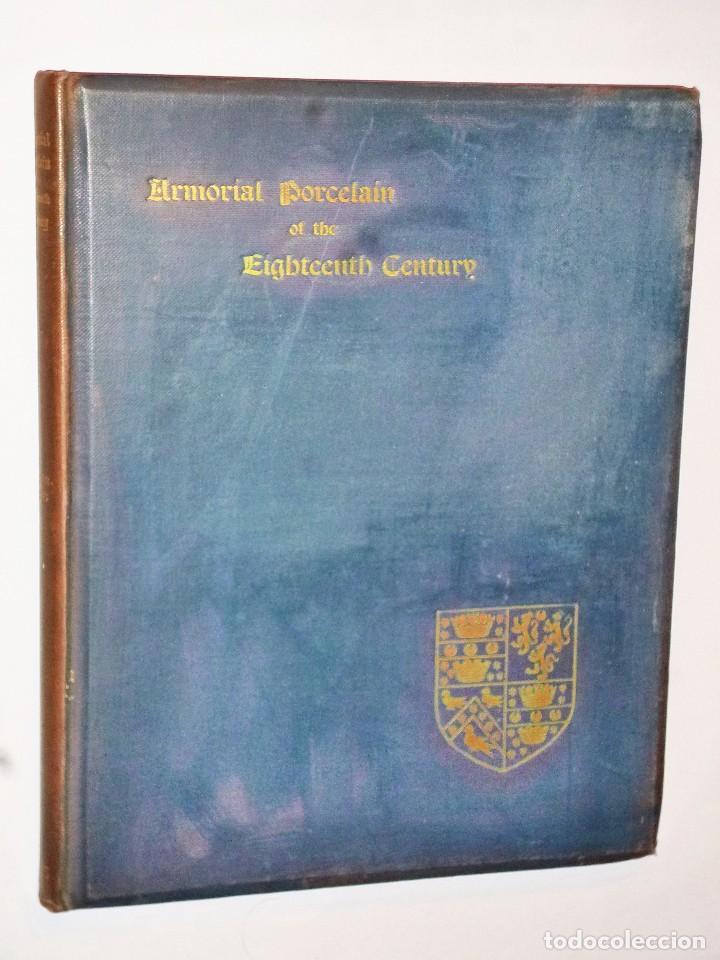 ARMORIAL PORCELAIN OF THE EIGHTEENTH CENTURY (1925) (Libros Antiguos, Raros y Curiosos - Bellas artes, ocio y coleccionismo - Otros)