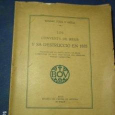 Libros antiguos: LOS CONVENTS DE REUS I SA DESTRUCCIÓ EN 1835. EDUART TODA I GÜELL. 1930. Lote 109063323