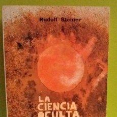 Libros antiguos: LA CIENCIA OCULTA - RUDOLF STEINER , 1978, SEGUNDA EDICIÓN . Lote 109064991