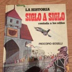 Libros antiguos: LA HISTORIA SIGLO A SIGLO CONTADA A LOS NIÑOS DE MARIO PROCOPIO. ILUSTRACIONES DE BOSELLI SFORZA. Lote 109078147