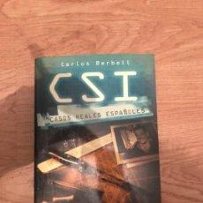 Libros antiguos: CSI. CASOS REALES ESPAÑOLES. CARLOS BERBELL.. Lote 109079691