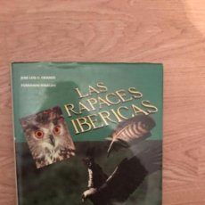 Libros antiguos: LAS RAPACES IBÉRICAS. FOTOGRAFÍAS DE JOSÉ LUIS G. GRANDE. HIRALDO (FERNANDO. Lote 109080243