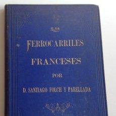Libros antiguos: 1880 * LOS FERROCARRILES FRANCESES * DEDICATORIA MANUSCRITA DEL AUTOR A SU PADRE * 368 PAG * 32 CM. Lote 109303839