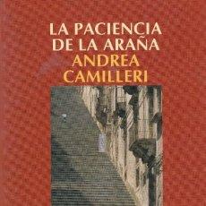 Libros antiguos: ANDREA CAMILLERI. LA PACIENCIA DE LA ARAÑA. BARCELONA, SALAMANDRA, 2006.. Lote 118446574