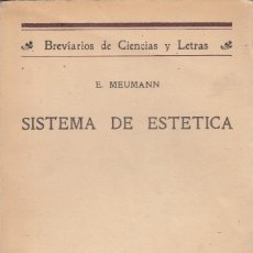 Libros antiguos: E. MEUMANN. SISTEMA DE ESTÉTICA. MADRID, 1924.. Lote 15797803
