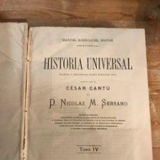 Libros antiguos: HISTORIA UNIVERSAL, SEGÚN EL PLAN DE CESAR CANTÚ POR P NICOLÁS M SERRANO TOMO IV. Lote 109389202