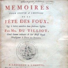 Libros antiguos: MEMOIRES POUR SERVIR A L'HISTOIRE DE LA FE?TE DES FOUX, QUI SE FAISOIT AUTREFOIS DANS PLUSIEURS EGLI. Lote 109023011