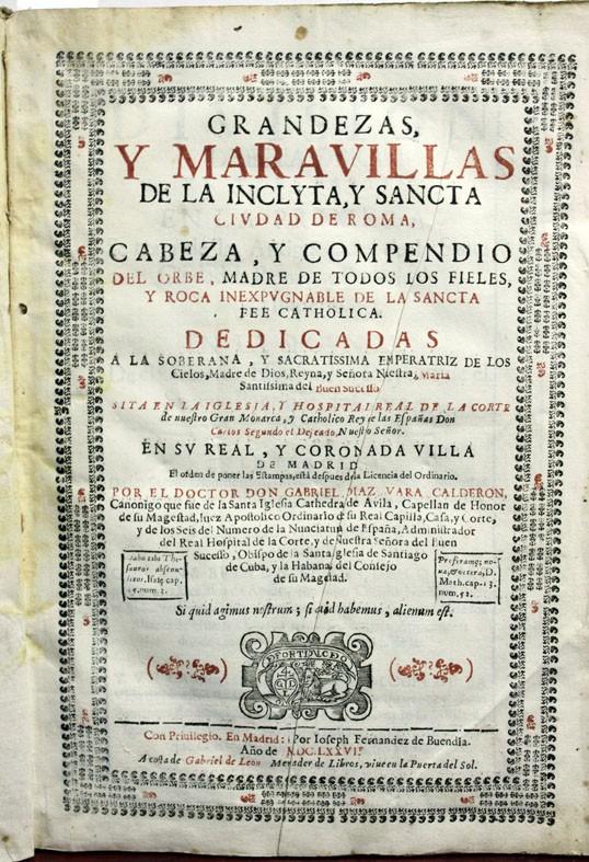 GRANDEZAS, Y MARAVILLAS DE LA INCLYTA, Y SANCTA CIUDAD DE ROMA, CABEZA, Y COMPENDIO DEL ORBE, MADRE (Libros Antiguos, Raros y Curiosos - Historia - Otros)