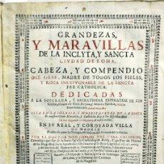 Libros antiguos: GRANDEZAS, Y MARAVILLAS DE LA INCLYTA, Y SANCTA CIUDAD DE ROMA, CABEZA, Y COMPENDIO DEL ORBE, MADRE. Lote 109023152
