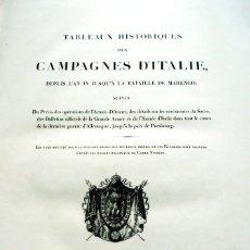 Libros antiguos: TABLEAUX HISTORIQUES DES CAMPAGNES D'ITALIE, DEPUIS L'AN IV JUSQU'A LA BATAILLE DE MARENGO; SUIVIS D. Lote 109022903
