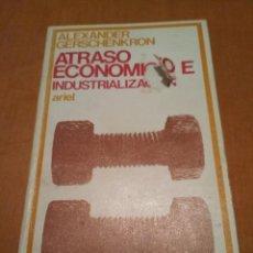 Libros antiguos: ATRASO ECONÓMICO E INDUSTRIALIZACIÓN . Lote 109507151