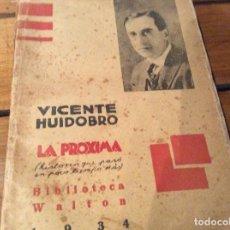 Libros antiguos: VICENTE HUIDOBRO.LA PROXIMA. Lote 109510143