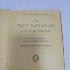 Libros antiguos: LOS TRES MODELOS DE LA JUVENTUD. APOSTOLADO DE LA PRENSA. MADRID. 1923. Lote 109525035