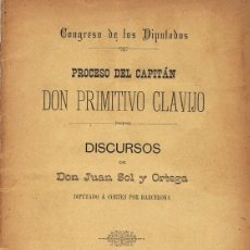 Libros antiguos: PROCESO DEL CAPITÁN DON PRIMITIVO CLAVIJO DISCURSOS DE DON JUAN SOL Y ORTEGA AÑO 1895. Lote 109528119