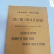 Libros antiguos: CAMARA OFICIAL DE LA PROPIEDAD URBANA DE SEVILLA. DISPOSICIONES. REGLAMENTO. SEVILLA. 1923. Lote 109532579