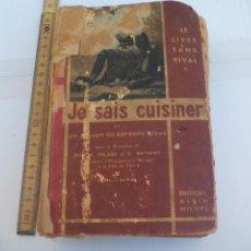 Libros antiguos: JE SAIS CUISINER. GINETTE MATHIOT. 1932. 2000 RECETES EDITIONS ALBIN MICHEL LIBRO ANTIGUO DE COCINA. Lote 109534823