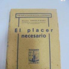 Libros antiguos: EL PLACER NECESARIO. DOCTOR SMOLENSKI. EDICIONES JASON. RUSTICA. 230 PAGINAS. Lote 109535895