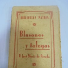 Libros antiguos: BLASONES Y TALEGAS. BILBIOTECA PATRIA. JOSE MARIA DE PEREDA. MADRID. Lote 109539731