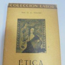 Libros antiguos: ETICA. G.E.MOORE. BIBLIOTECA DE INICIACION CULTURAL. 1929. Lote 109541283